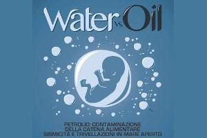 Water Vs Oil (Fracking, Salute, Agricoltura, Rischi sismici) – Evento M5S in PE