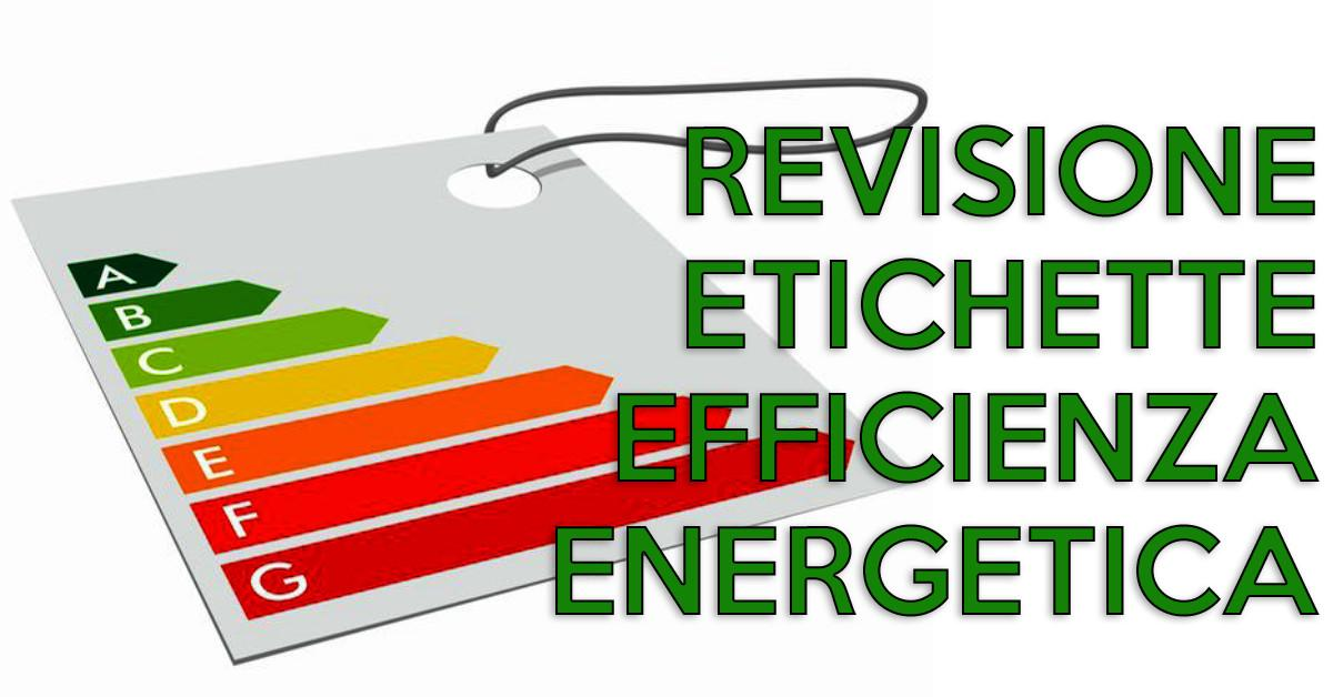 revisione etichette efficienza energetica