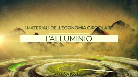I materiali dell'economia circolare - 02 - Alluminio